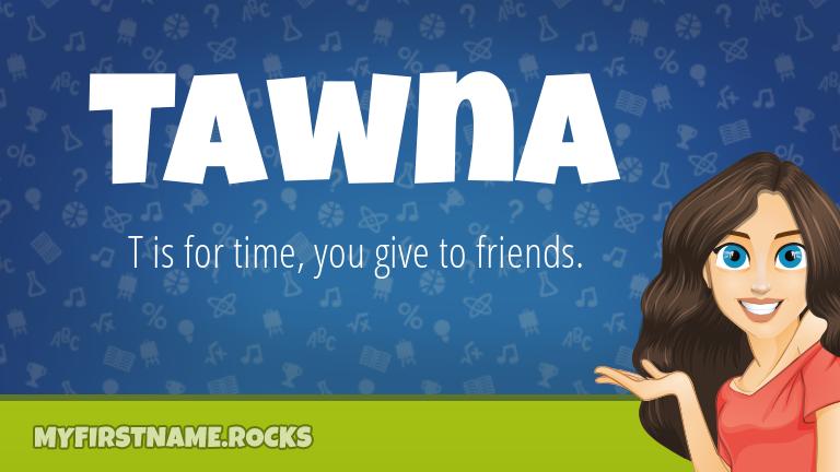 My First Name Tawna Rocks!