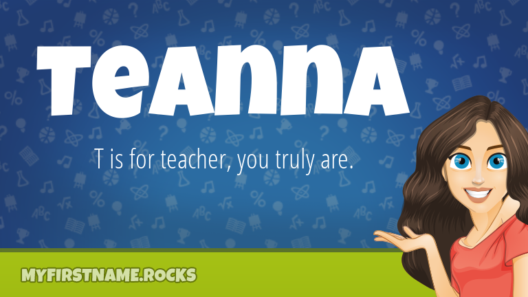 My First Name Teanna Rocks!