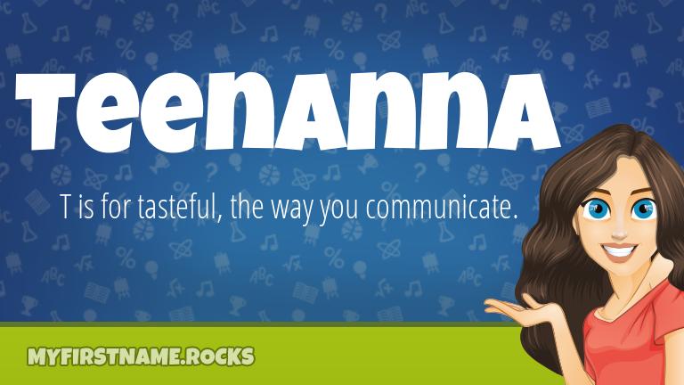My First Name Teenanna Rocks!