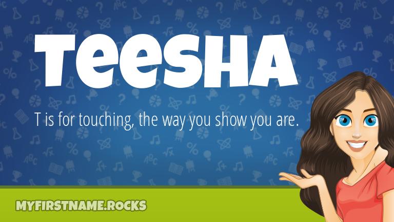 My First Name Teesha Rocks!