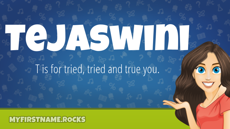 My First Name Tejaswini Rocks!