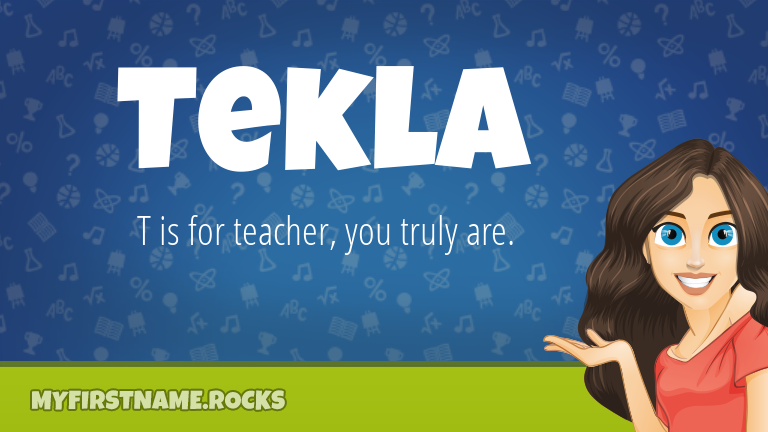 My First Name Tekla Rocks!