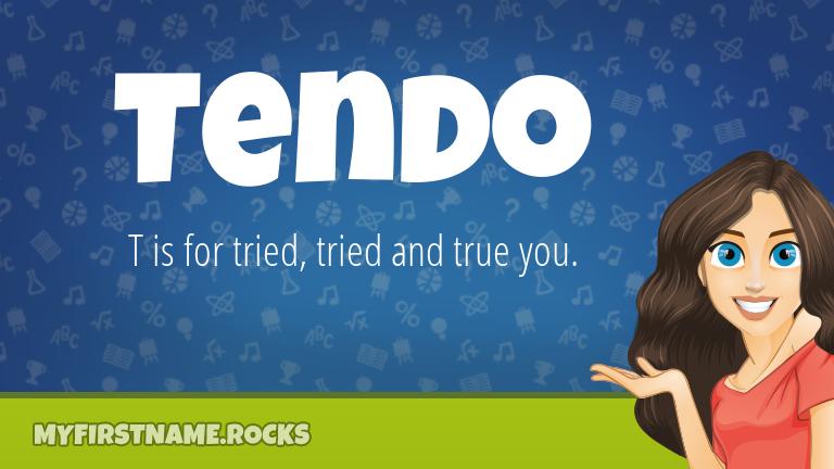 My First Name Tendo Rocks!