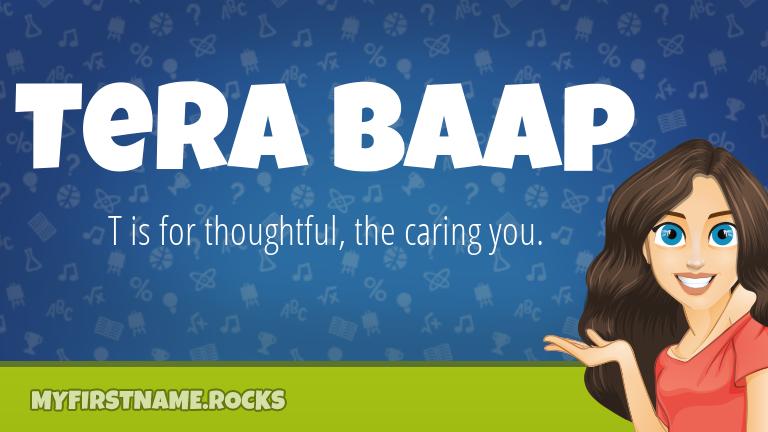 My First Name Tera Baap Rocks!