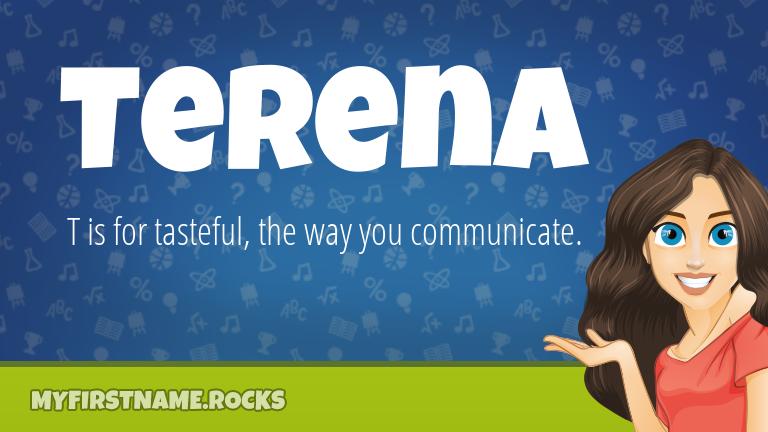 My First Name Terena Rocks!