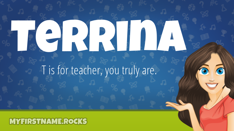 My First Name Terrina Rocks!