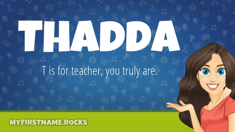 My First Name Thadda Rocks!