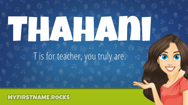 My First Name Thahani Rocks!