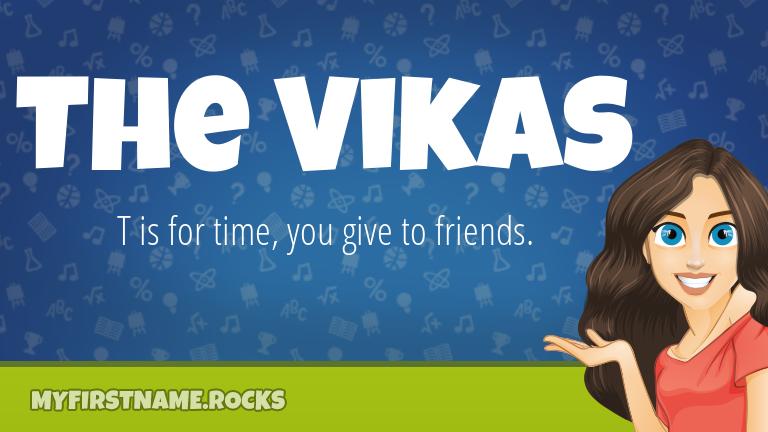 My First Name The Vikas Rocks!