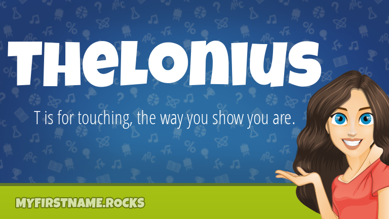 My First Name Thelonius Rocks!