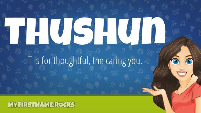 My First Name Thushun Rocks!