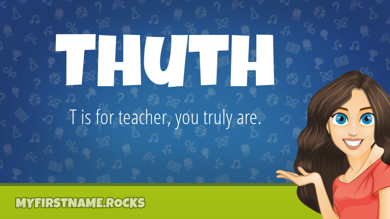 My First Name Thuth Rocks!