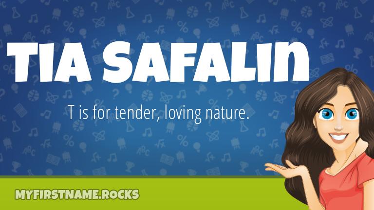 My First Name Tia Safalin Rocks!