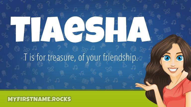My First Name Tiaesha Rocks!