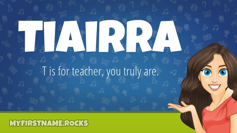 My First Name Tiairra Rocks!