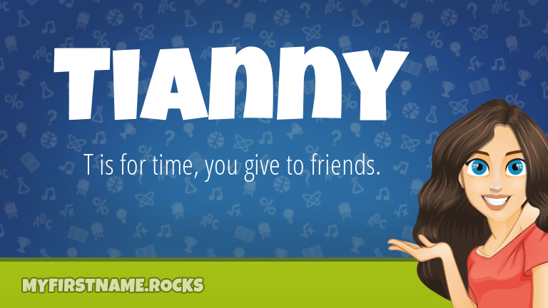 My First Name Tianny Rocks!