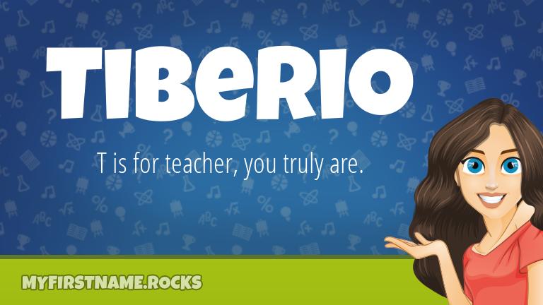 My First Name Tiberio Rocks!