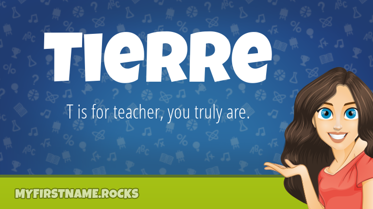 My First Name Tierre Rocks!