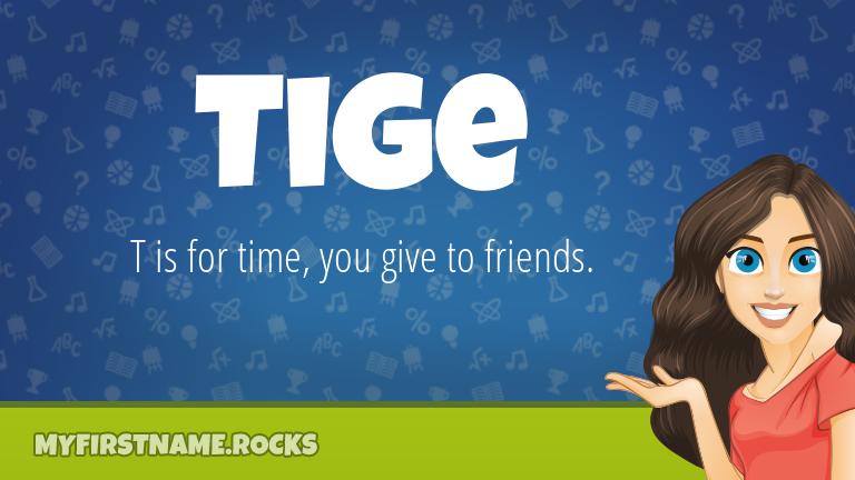 My First Name Tige Rocks!