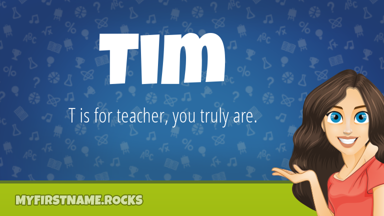 My First Name Tim Rocks!