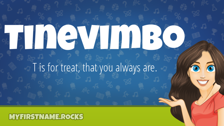 My First Name Tinevimbo Rocks!