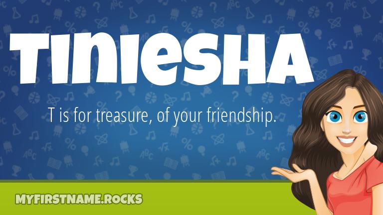 My First Name Tiniesha Rocks!