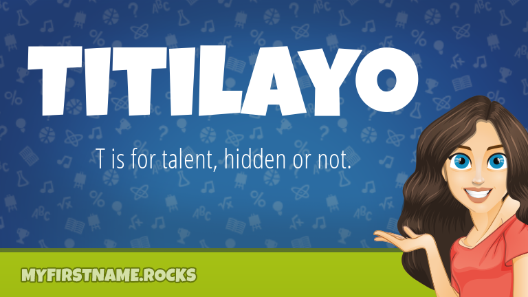 My First Name Titilayo Rocks!