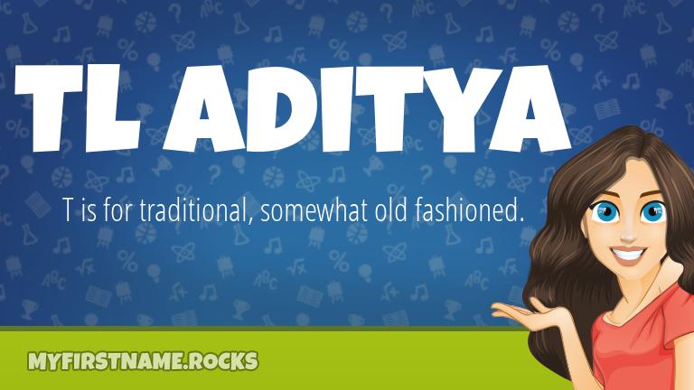 My First Name Tl Aditya Rocks!