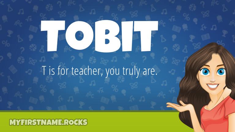 My First Name Tobit Rocks!