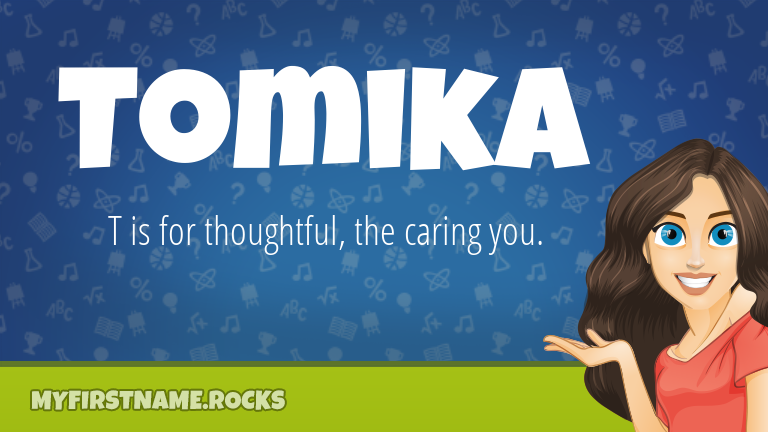 My First Name Tomika Rocks!
