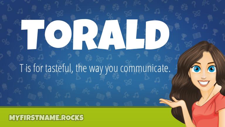 My First Name Torald Rocks!