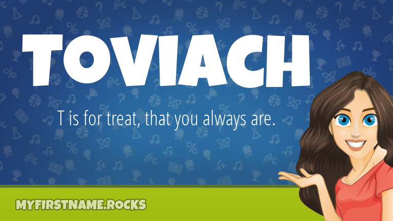 My First Name Toviach Rocks!