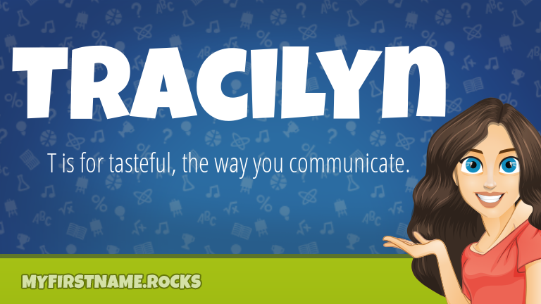 My First Name Tracilyn Rocks!
