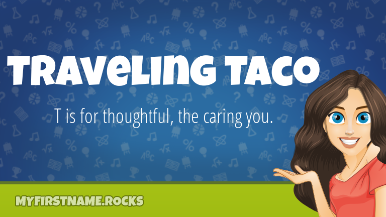 My First Name Traveling Taco Rocks!