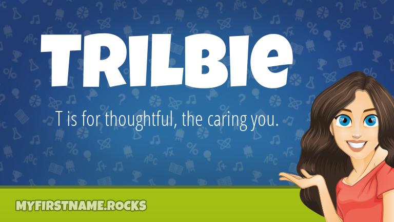 My First Name Trilbie Rocks!