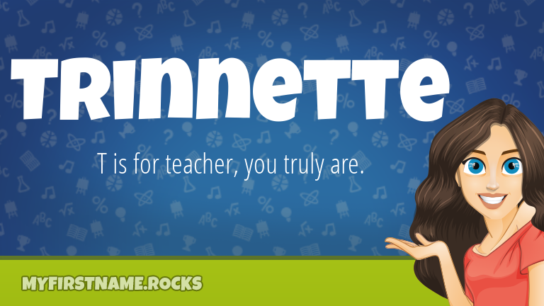 My First Name Trinnette Rocks!