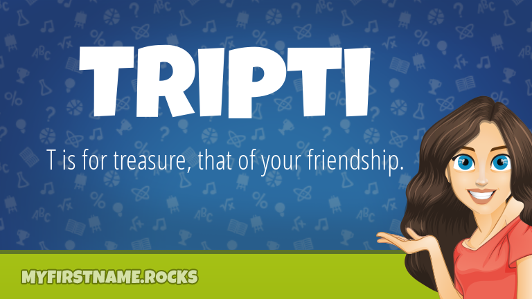 My First Name Tripti Rocks!
