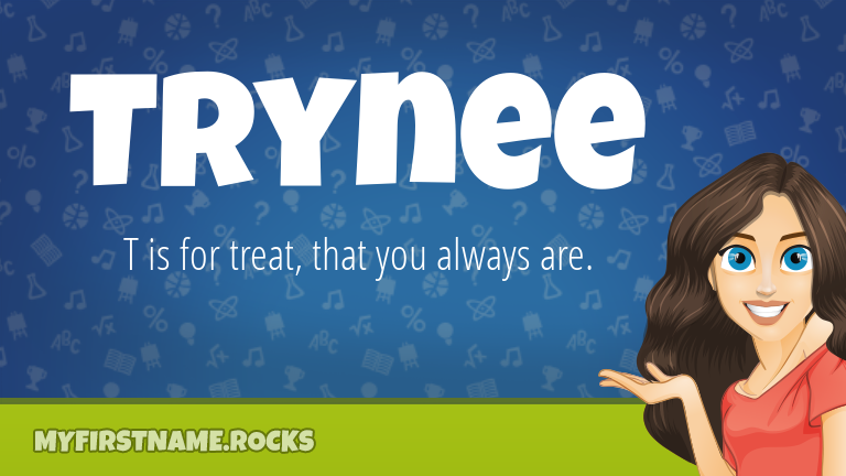 My First Name Trynee Rocks!