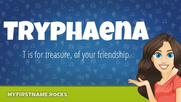 My First Name Tryphaena Rocks!