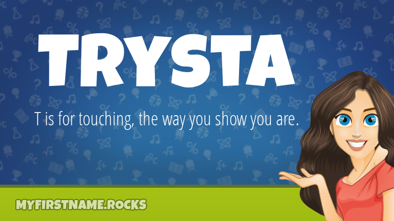 My First Name Trysta Rocks!