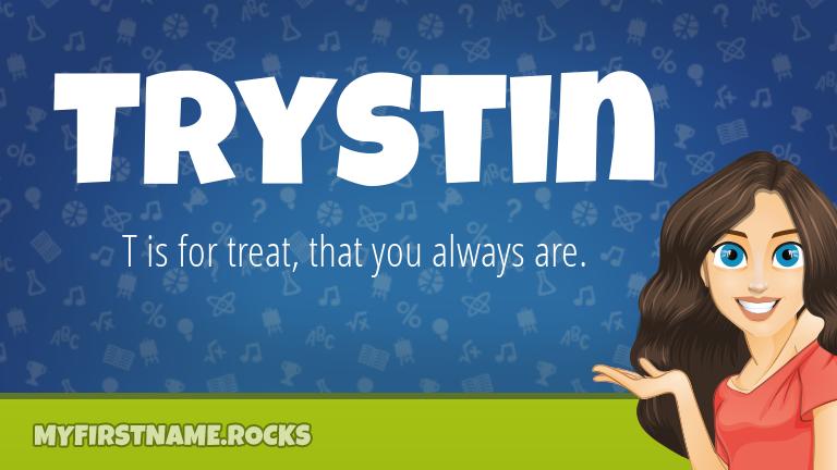 My First Name Trystin Rocks!