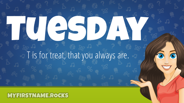 My First Name Tuesday Rocks!