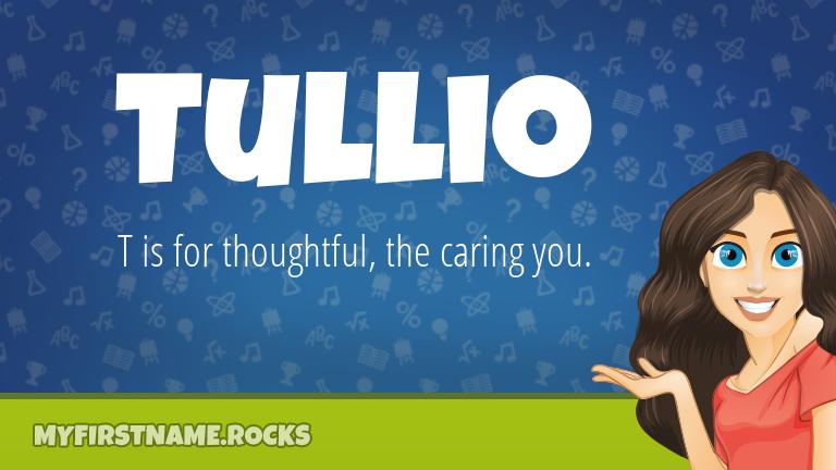 My First Name Tullio Rocks!