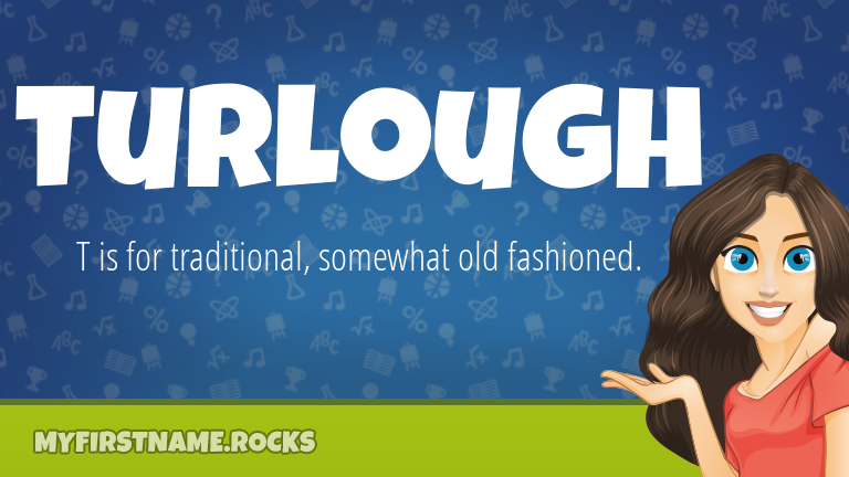 My First Name Turlough Rocks!