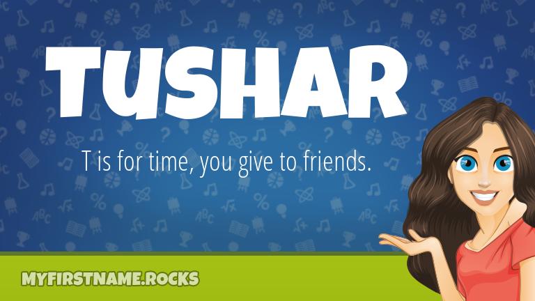 My First Name Tushar Rocks!