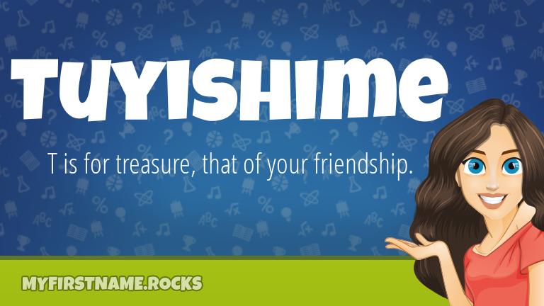 My First Name Tuyishime Rocks!