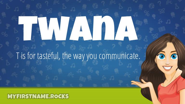 My First Name Twana Rocks!