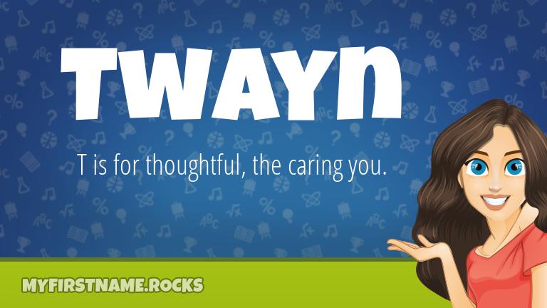 My First Name Twayn Rocks!