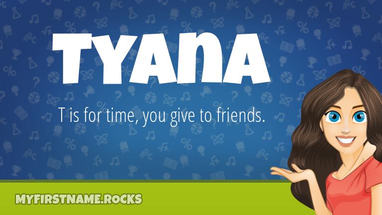 My First Name Tyana Rocks!