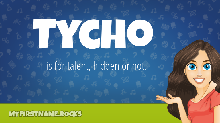 My First Name Tycho Rocks!